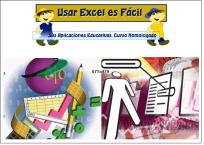 Usar Excel es muy Fácil. Sus Aplicaciones Educativas