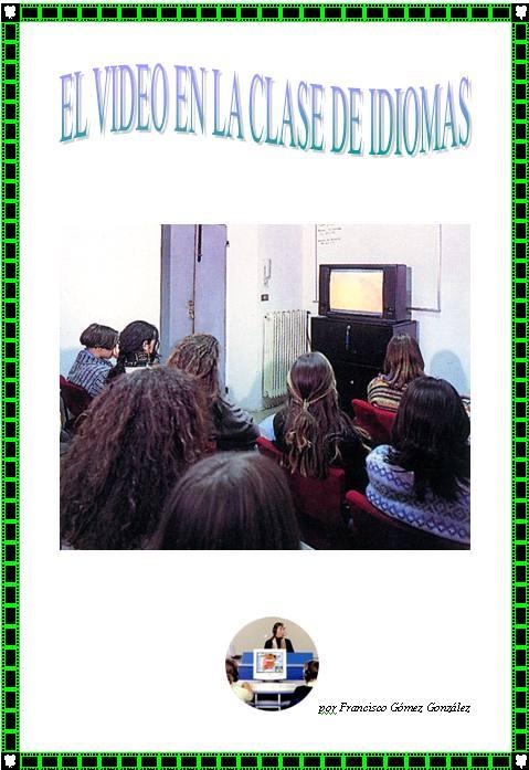 EL VÍDEO EN LA CLASE DE IDIOMAS por Francisco Gómez González